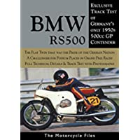 BMW RS500 GRAND PRIX RACER (1955-58): A WORLD CHAMPIONSHIP CHALLENGER FROM BAVARIA (THE MOTORCYCLE FILES) (English Edition)