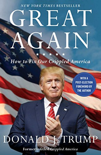 Great Again: How to Fix Our Crippled America por Donald J. Trump