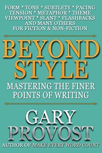 Beyond Style: Mastering the Finer Points of Writing (English Edition)