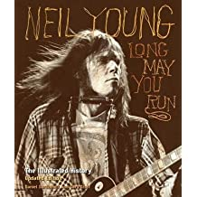 [(Neil Young: Long May You Run: the Illustrated History)] [Author: Daniel Durchholz] published on (November, 2012)