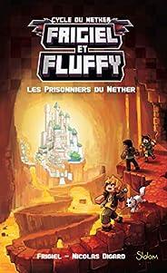 Frigiel et Fluffy (T2) : Les Prisonniers du Nether - Lecture roman jeunesse aventures Minecraft - Dès 8 ans