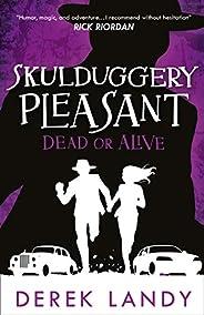 Dead or Alive: Book 14 (Skulduggery Pleasant)