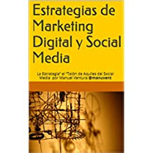 "Estrategias de Marketing Digital y Social Media: La Estrategia"" el ""Talón de Aquiles del Social Media por Manuel Ventura @manuvent"