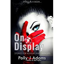On Display: Stories for Voyeurs and Swingers (Three in a Book Book 4)