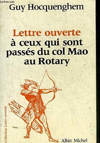 Lettre ouverte à ceux qui sont passés du col Mao au Rotary par Guy Hocquenghem