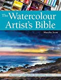 The Watercolour Artist's Bible: An Essential Reference for the Practising Artist  by Marilyn Scott