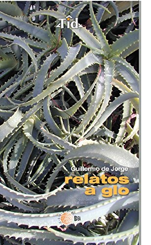 Relatos a glo (Textos Idea) por Guillermo Jorge Hernández