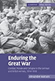 Enduring the Great War: Combat, Morale and Collapse in the German and British Armies, 1914-1918 (Cambridge Military Histories)