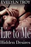 Lie To Me: Hidden Desires