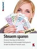 Steuern sparen 2013/14: Die besten Steuertipps für Arbeitnehmer. Steuererklärung und Jahresausgleich leicht gemacht. So holen Sie Geld vom Finanzamt zurück