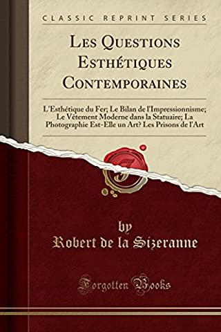 Les Questions Esthetiques Contemporaines: L'Esthetique Du Fer; Le Bilan de