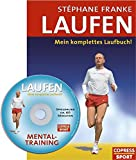Laufen. Mein komplettes Laufbuch. Mit Mentaltraining-Audio-CD - Stéphane Franke