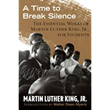 A Time To Break Silence: The Essential Works Of Martin Luther King, Jr., For Students (Turtleback School & Library Binding Edition) (The King Legacy) by Martin Luther, Jr. King (2013-11-05)