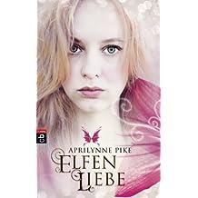 Elfenliebe (Die Elfen-Romane 2)