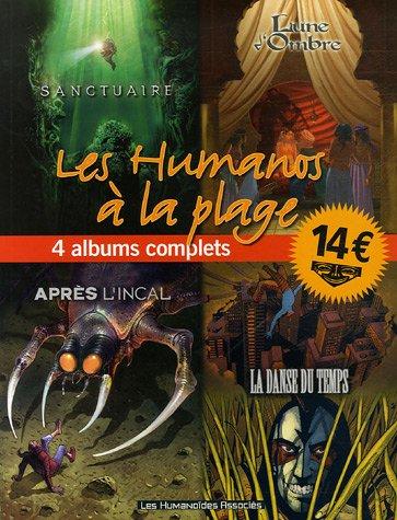 Les Humanos à la plage : 4 Albums complets : Sanctuaire ; Lune d'Ombre ; Après l'Incal ; La Danse du Temps