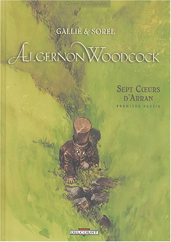 Algernon Woodcock, tome 3 : Sept coeurs d'Arran