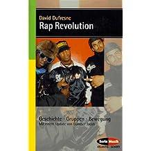 Rap Revolution. Geschichte - Gruppen - Bewegung