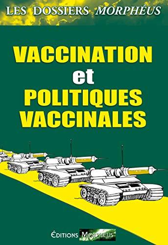 Dossiers vaccination et politiques vaccinales: Les dossiers Morphéus par Editions Morphéus