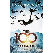 The 100 Rebellion (Italian Edition)