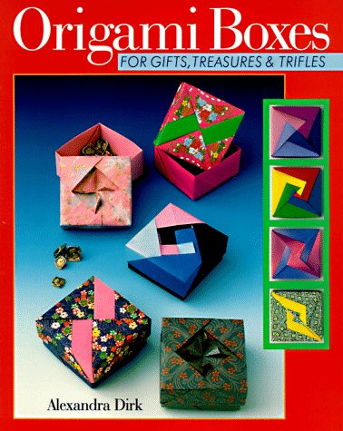 Origami Boxes: For Gifts, Treasures & Trifles
