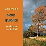 Naturgewalten - Geschichten aus der Eifel [6 Audio-CDs + Bonus-MP3-CD - 6:31 Std. / Ungekürztes Audiobook, Komplettsatz]