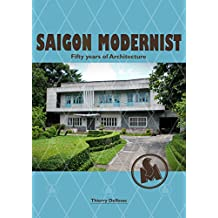 Saigon Modernist: Fifty years of Architecture (English Edition)