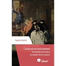 Casanova en mouvement: Des attraits de la raison aux plaisirs de la croyance (MT.RES LUMIERES)