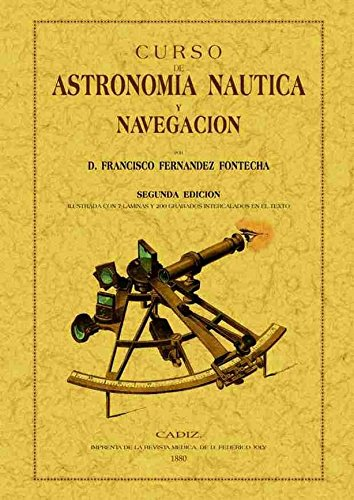 Curso de astronomía náutica y navegación por Francisco Fernández Fontecha
