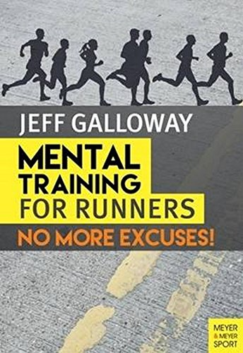 Mental Training for Runners: No More Excuses! por Jeff Galloway