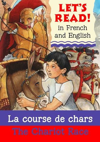 La Course de Chars/The Chariot Race (Fre-Eng) (Let's Read)