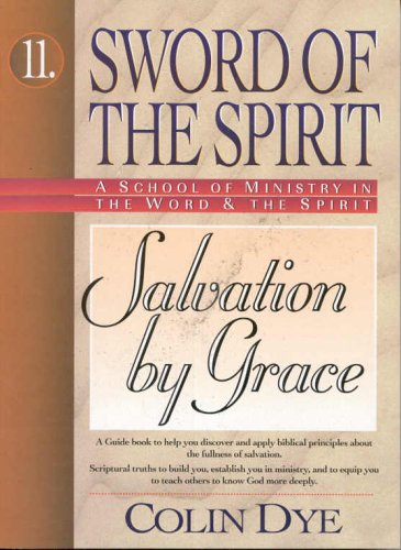 Salvation by Grace (Salvation of the Spirit) por Colin W. Dye