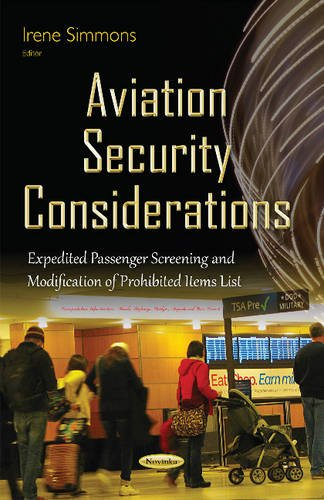 Aviation Security Considerations: Expedited Passenger Screening & Modification of Prohibited Items List (Transportation Issues Policies)