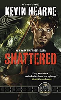 Shattered: The Iron Druid Chronicles, Book Seven par [Hearne, Kevin]
