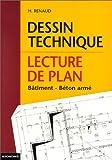 Dessin technique et lecture de plan : Bâtiment-Béton armé (Foucher)