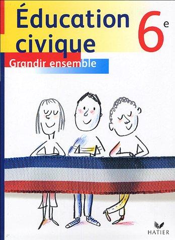 Education civique 6e : Grandir ensemble