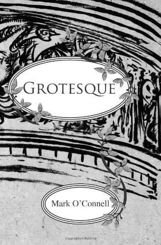 Grotesque: An Ilustrated Story by Mark O'Connell (Ps (2010-04-06)
