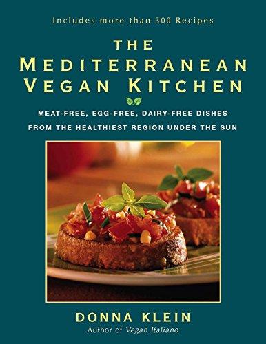 The Mediterranean Vegan Kitchen: Meat-Free, Egg-Free, Dairy-Free Dishes from the Healthiest Region Under the Sun por Donna Klein