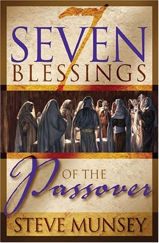 Seven Blessings of the Passover by Steve Munsey (2005-07-01)