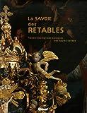 La Savoie des retables - Trésors des églises baroques des hautes vallées