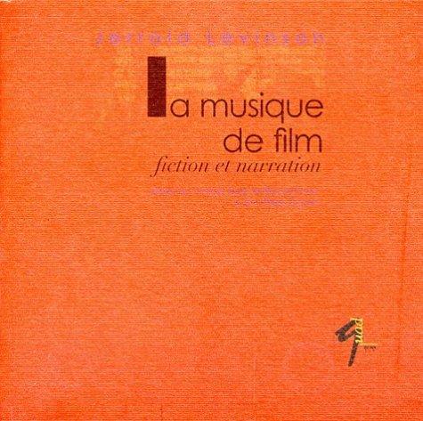 La musique de film. Fiction et narration par Jerrold Levinson