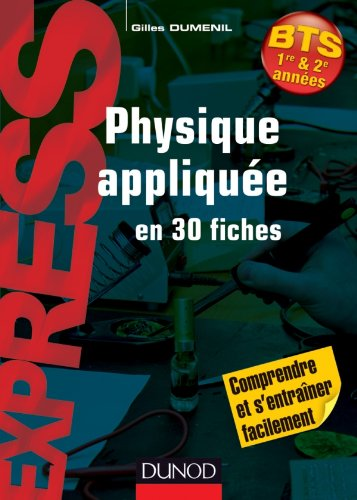 Physique appliquée en 30 fiches - BTS par Gilles Dumenil