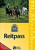FN-Abzeichen. Reitpass: Offizielles Prüfungslehrbuch der FN nach aktueller APO/LPO - Deutsche Reiterliche Vereinigung (FN)