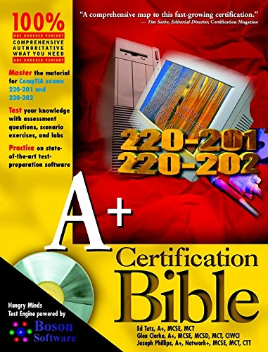 A+ Certification Bible (Bible (Wiley))
