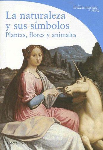 La 'naturaleza Y Sus Simbolos (Los Diccionarios del Arte) por Lucia Impelluso