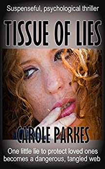 Tissue of Lies: Suspenseful, psychological thriller by [Parkes, Carole]