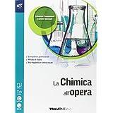 La chimica all'opera. Openbook-Extrakit. Con e-book. Con espansione online. Per le Scuole superiori