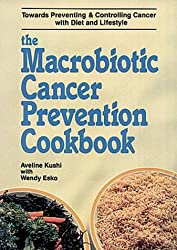 The Macrobiotic Cancer Prevention Cook Book