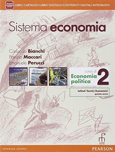 Sistema economia. Con e-book. Con espansione online. Per le Scuole superiori: 2