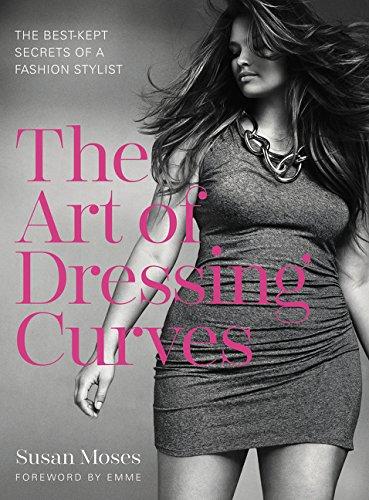 6b1356ae1e20 The Art of Dressing Curves: The Best-Kept Secrets of a Fashion Stylist