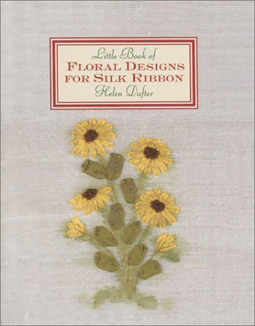 Little Book of Floral Designs for Silk Ribbon (Milner Craft Series)